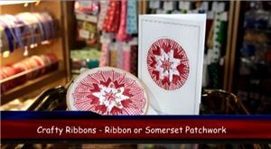 Ribbon or Somerset Patchwork  Video